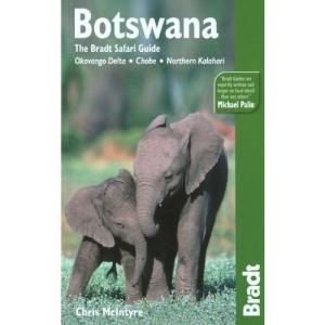 Botswana: Okavango Delta - Chobe - Northern Kalahari (Bradt Safari Guide) (Bradt Travel Guide)