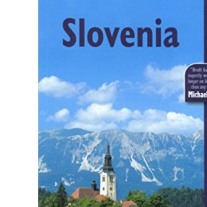 Slovenia (Bradt Travel Guide Slovenia) (Bradt Travel Guides)
