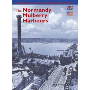 The Normandy Mulberry Harbours (Pitkin Guides)