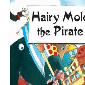 Hairy Mole the Pirate (Hairy Mole)