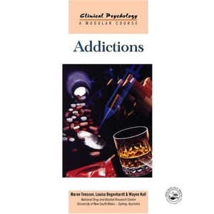 Addictions (Clinical Psychology - A Modular Course)