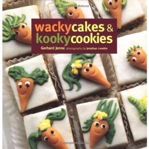 Wacky Cakes & Kooky Cookies