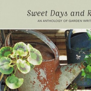 Sweet Days and Roses: An Anthology of Garden Writing