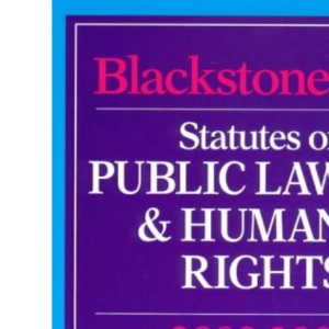 Blackstone's Statutes on Public Law and Human Rights (Blackstone's Statute Books)