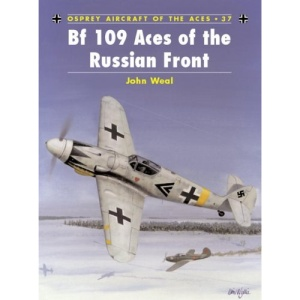 Bf 109 Aces of the Russian Front (Osprey Aircraft of the Aces)