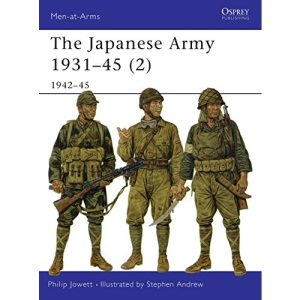 The Japanese Army 1931-45 (2): 1942-45: Pt. 2 (Men-at-Arms)