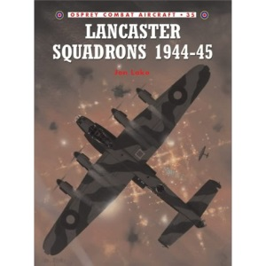 Lancaster Squadrons 1944-1945 (Osprey Combat Aircraft)