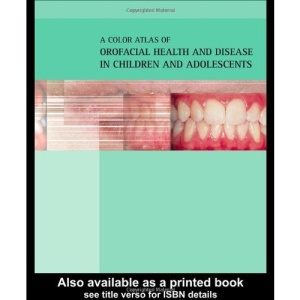 Color Atlas of Orofacial Health and Disease in Children and Adolescents: Diagnosis and Management