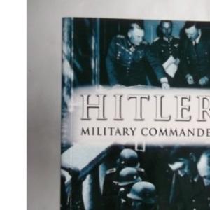 Hitler: Military Commander