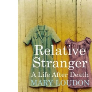 Relative Stranger: A Life After Death