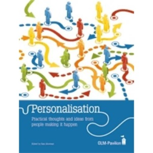 Personalisation: Practical Thoughts and Ideas from People Making it Happen