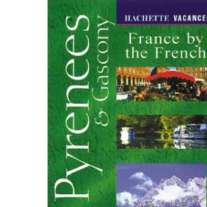 Pyrenees and Gascony (Vacances) (Vacances S.)