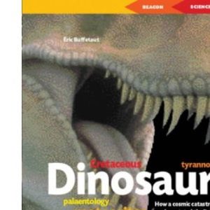 Dinosaurs (Beacons): Why They Disappeared