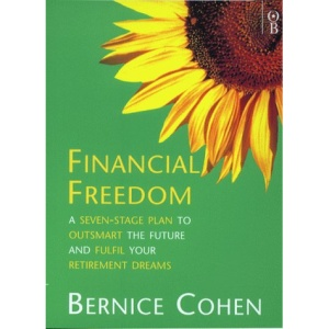 Financial Freedom: A 7 Stage Plan to Outsmart the Future and Fulfil Your Retirement Dreams (Orion business paperbacks)