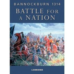 Battle for A Nation: Bannockburn 1314
