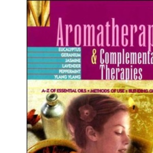 Aromatherapy and Complementary Therapies (Alternative therapies)