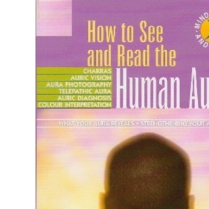 How to See and Read the Human Aura