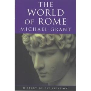 World Of Rome (History of Civilization)