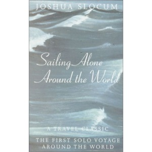 Sailing Alone Around The World (Great Voyagers)