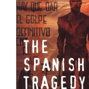 Spanish Tragedy: Civil War in Perspective
