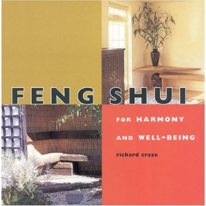Feng Shui for Harmony and Well-being: The Chinese Art of Living in Harmony with Your Surroundings (Health & Well-being)