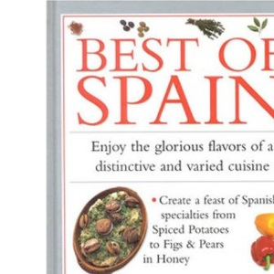 Best of Spain: The Taste of Sunny Spain Brought to Life in Over 30 Delectable Recipes (Cook's essentials)