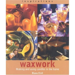 Waxwork: Making and Using Candles in the Home (Inspirations S.)