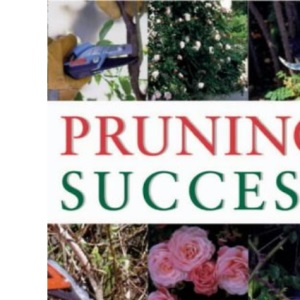 Pruning Success (Gardening Essentials)