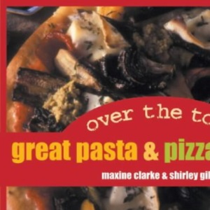 Over the Top: Great Pizza & Pasta Sauces