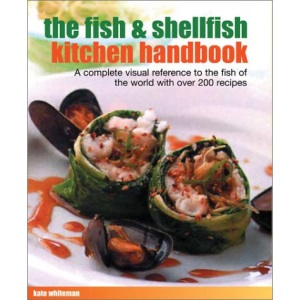 The Fish and Shellfish Kitchen Handbook