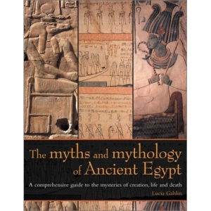 The Myths and Mythology of Ancient Egypt