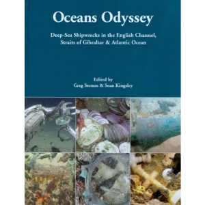 Oceans Odyssey: Deep-sea Shipwrecks in the English Channel, the Straits of Gibraltar and the Atlantic Ocean (Odyssey Marine Exploration Reports)