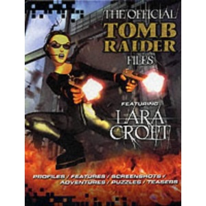 The Official Tomb Raider Files