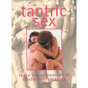 Tantric Sex: Learn and Enjoy the Ancient Art of Eastern Lovemaking