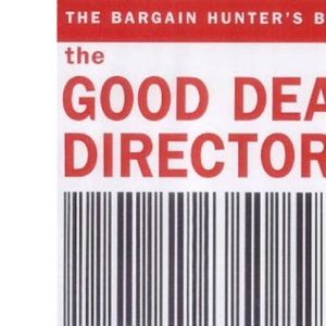 The Good Deal Directory 2003: The Bargain Hunter's Bible (The Good Deal Directory: The Bargain Hunter's Bible)