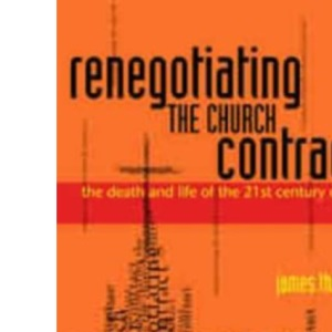 Renegotiating the Church Contract: The Death and Life of the 21st Century Church
