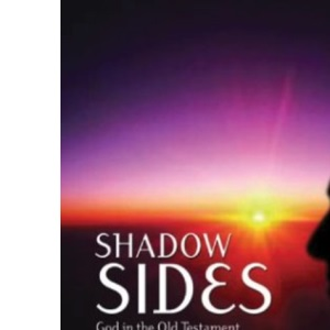 Shadow Sides: God in the Old Testament