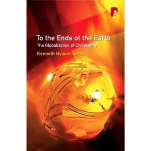 To the Ends of the Earth: The Globalization of Christianity