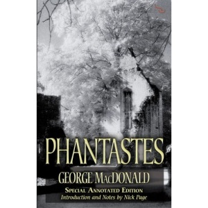 Phantastes: The Annotated 150th Anniversary Edition