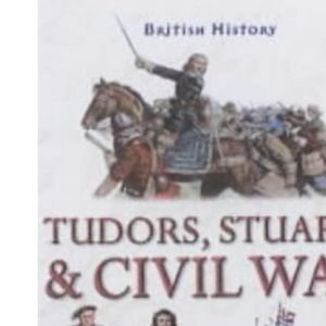 Tudors, Stuarts and Civil War (British History)