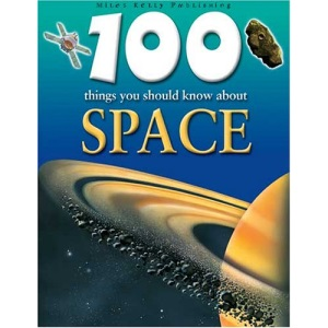 100 Things You Should Know About Space (100 Things You Should Know Abt)