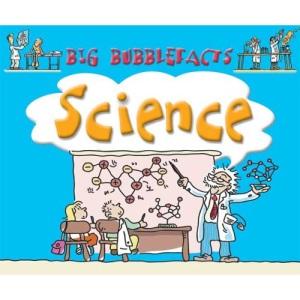Science (Big Bubblefacts S.)
