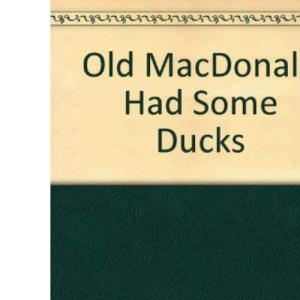 Old MacDonald Had Some Ducks
