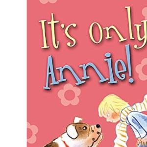 It's Only Annie!: Bk. 3 (Annie Stories)