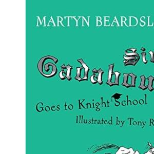 Sir Gadabout Goes to Knight School: Bk. 8
