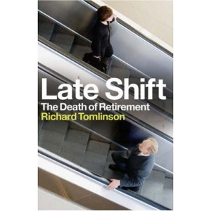 Late Shift: The Death of Retirement