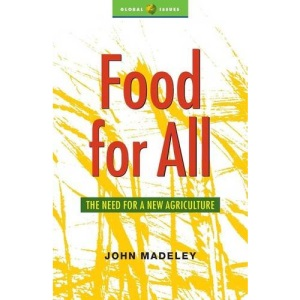 Food for All: The Need for a New Agriculture (Global Issues)