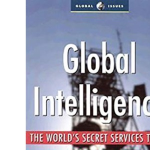 Global Intelligence: The World's Secret Services Today (Global Issues)
