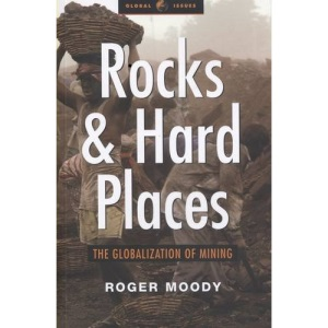 Rocks and Hard Places: The Globalization of Mining (Global Issues) (Global issues series)
