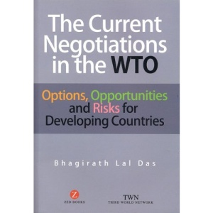 The Current Negotiations in the WTO: Options, Opportunities and Risks for Developing Countries
